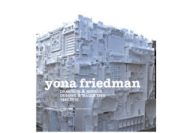 Top 10 architectuurboeken 2010<br>#08:  Yona Friedman. Drawings and models 1945-2010