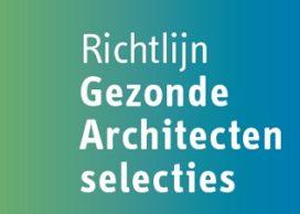 BNA publiceert Richtlijn Gezonde Architectenselecties