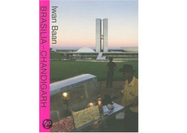 Top 10 architectuurboeken 2010<br>#02:  Iwan Baan, Brasilia – Chandigarh: Living with modernity