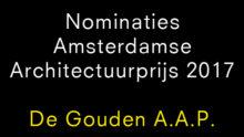 Nominaties Amsterdamse Architectuurprijs Gouden A.A.P. 2017 bekend