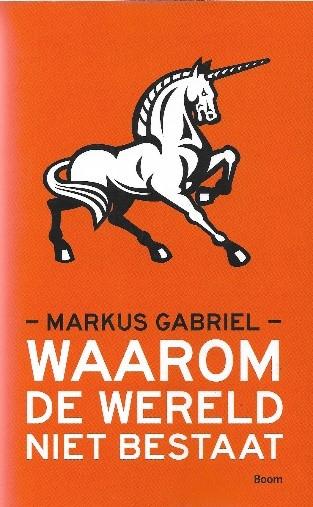 Waarom de wereld niet bestaat door Markus Gabriel