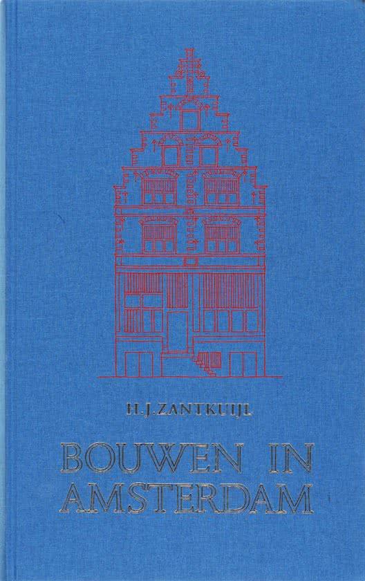 Bouwen in Amsterdam door Henk Zantkuijl