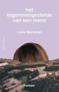 Het tegenovergestelde van een mens door Lieke Marsman